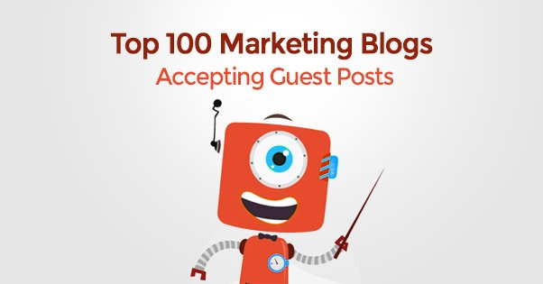 The Top 100 Marketing Blogs That Accept Guest Posts - Guestpost Blog
